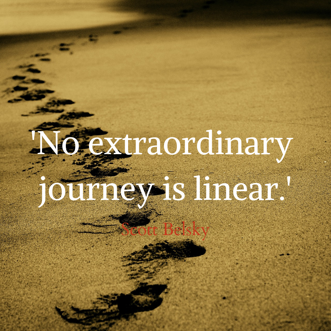 No extraordinary journey is linear.png